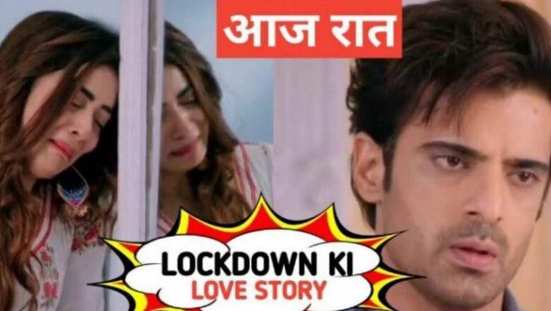 Written Episode Lockdown Ki Love Story 19th April 2021